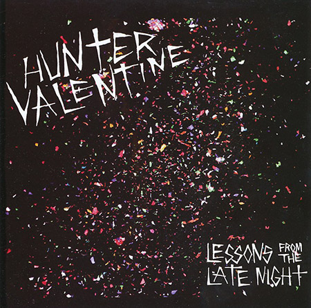 Hunter Valentine - Lessons From The Late Night